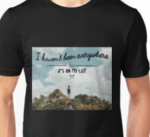 I haven't been everywhere landscape photography typography Unisex T-Shirt