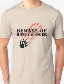 Beware of honey badger Unisex T-Shirt