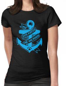 My Dog Keeps Me Anchored  Funny Men's Tshirt Womens Fitted T-Shirt