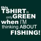 Green fishing tshirt by Teevolution