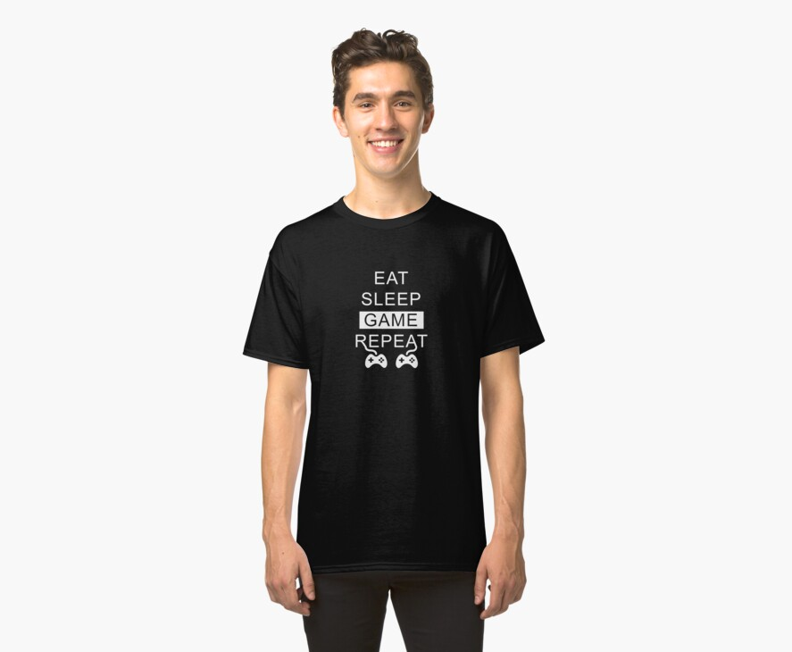 Eat sleep game repeat quot classic t shirts by ashwing redbubble