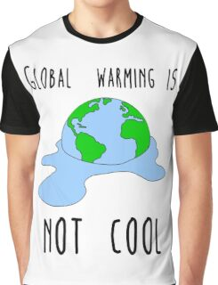 Global warming is not cool Graphic T-Shirt