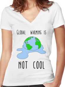 Global warming is not cool Women's Fitted V-Neck T-Shirt