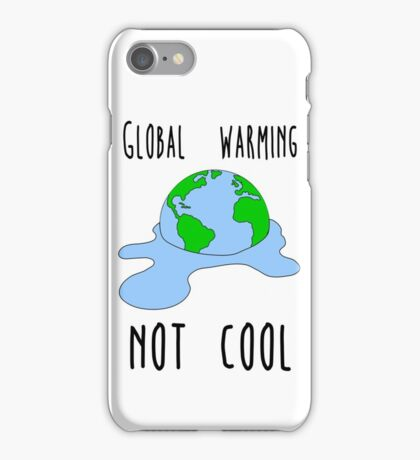 Global warming - not cool iPhone Case/Skin