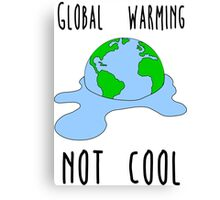 Global warming - not cool Canvas Print