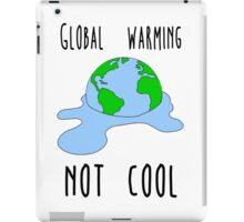 Global warming - not cool iPad Case/Skin