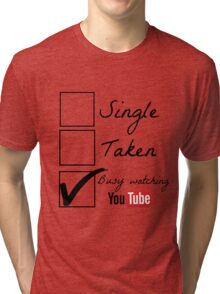 Busy watching youtube Tri-blend T-Shirt