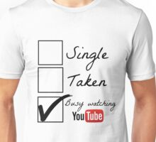 Busy watching youtube Unisex T-Shirt