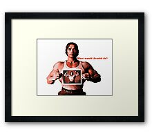 What would Arnold do? Framed Print