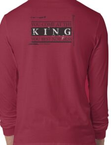 """You Come at the King, You Best Not Miss"" - The Wire (Dark) Long Sleeve T-Shirt"