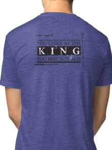 """You Come at the King, You Best Not Miss"" - The Wire (Dark) Tri-blend T-Shirt"