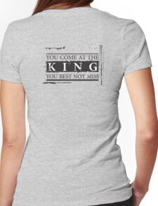 """You Come at the King, You Best Not Miss"" - The Wire (Dark) Womens Fitted T-Shirt"