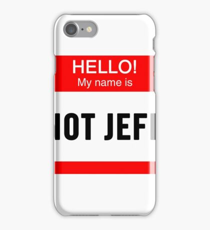 Hello! My Name is Not Jeff iPhone Case/Skin