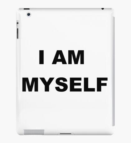 I AM MYSELF iPad Case/Skin