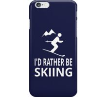 I'd Rather Be Skiing iPhone Case/Skin