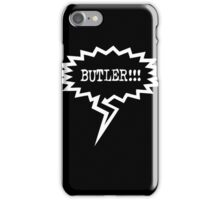 BUTLER!!! iPhone Case/Skin