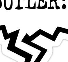 BUTLER!!! Sticker