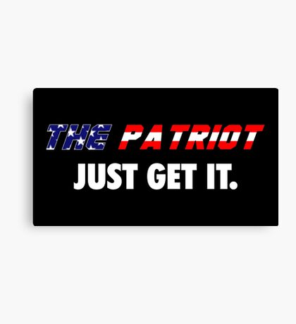 Yo, Just Get The Patriot Canvas Print