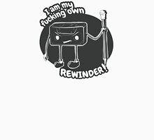 I am my fucking own rewinder Unisex T-Shirt