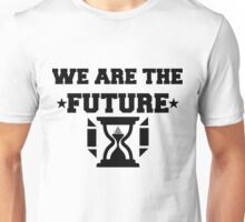 WE ARE THE FUTURE Unisex T-Shirt