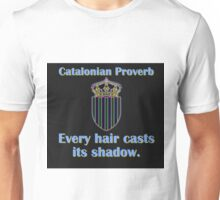 Every Hair Casts - Catalonian Proverb Unisex T-Shirt