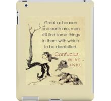 Great As Heaven And Earth Are - Confucius iPad Case/Skin