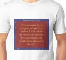 Great Minds Have Purpose - W Irving Unisex T-Shirt