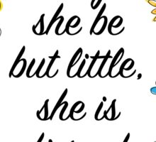 Though she be but little... Sticker