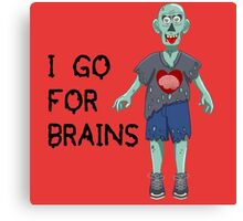I go for Brains Canvas Print