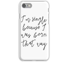 Born That Way iPhone Case/Skin