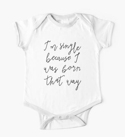Born That Way One Piece - Short Sleeve