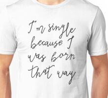 Born That Way Unisex T-Shirt