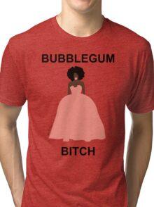 Bubblegum bitch Tri-blend T-Shirt