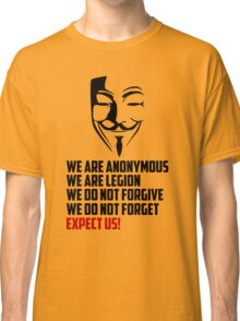 We are Anonymous Classic T-Shirt