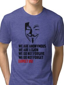 We are Anonymous Tri-blend T-Shirt