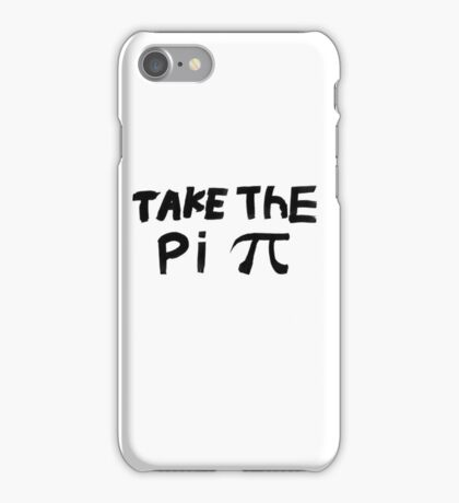 Original - Take The Pi iPhone Case/Skin