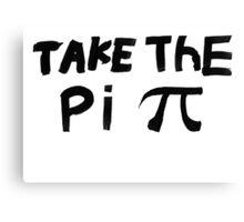 Original - Take The Pi Canvas Print