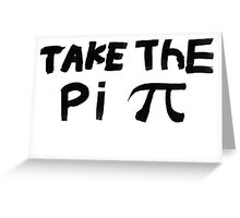 Original - Take The Pi Greeting Card