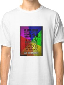 In this house, we do memes Classic T-Shirt