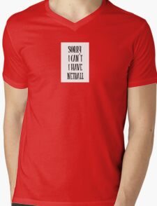 sorry i can't i have netball - sport quote Mens V-Neck T-Shirt