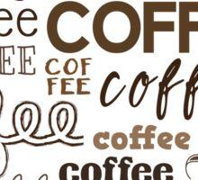 Coffee, Coffee, Coffee Sticker