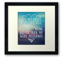 Being The Best Quote Framed Print
