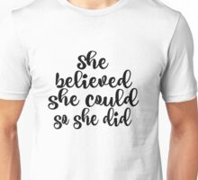 Motivational She Believed She Could Quote Unisex T-Shirt
