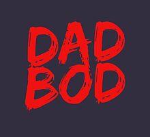 DAD BOD Unisex T-Shirt
