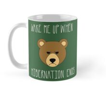 Wake Me Up When Hibernation Ends: Grizzly Mug