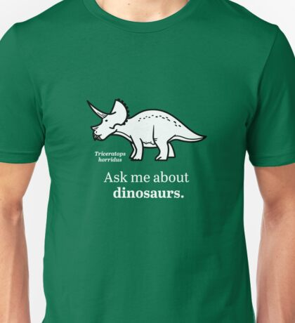 Ask Me About Dinosaurs Unisex T-Shirt