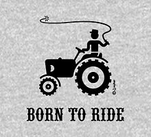 Born To Ride (Tractor / Black) Unisex T-Shirt