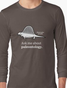 Ask Me About Paleontology Long Sleeve T-Shirt