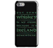 It's Ireland Somewhere - green iPhone Case/Skin