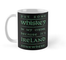 It's Ireland Somewhere - green Mug